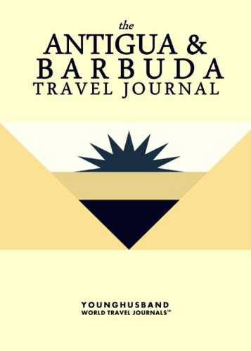 The Antigua & Barbuda Travel Journal by Younghusband World Travel Journals (ProductiveLuddite.com)