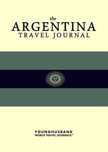 The Argentina Travel Journal by Younghusband World Travel Journals (ProductiveLuddite.com)