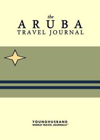 The Aruba Travel Journal by Younghusband World Travel Journals (ProductiveLuddite.com)