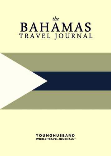 The Bahamas Travel Journal by Younghusband World Travel Journals (ProductiveLuddite.com)