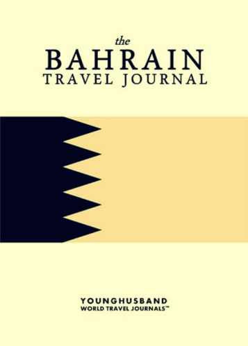 The Bahrain Travel Journal by Younghusband World Travel Journals (ProductiveLuddite.com)