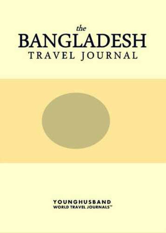 The Bangladesh Travel Journal by Younghusband World Travel Journals (ProductiveLuddite.com)