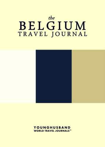 The Belgium Travel Journal by Younghusband World Travel Journals (ProductiveLuddite.com)