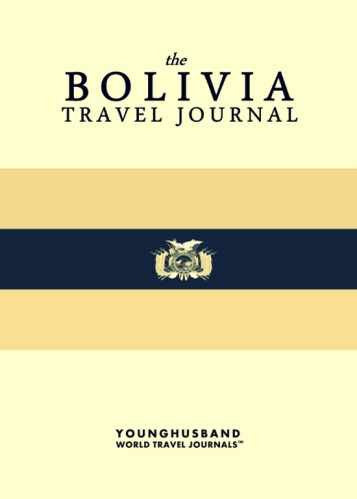 The Bolivia Travel Journal by Younghusband World Travel Journals (ProductiveLuddite.com)