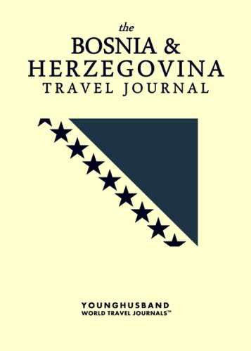 The Bosnia & Herzegovina Travel Journal by Younghusband World Travel Journals (ProductiveLuddite.com)