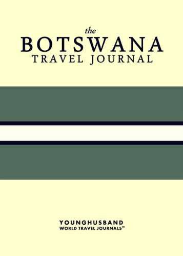 The Botswana Travel Journal by Younghusband World Travel Journals (ProductiveLuddite.com)