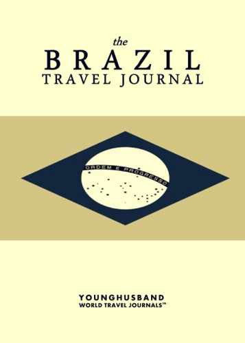 The Brazil Travel Journal by Younghusband World Travel Journals (ProductiveLuddite.com)