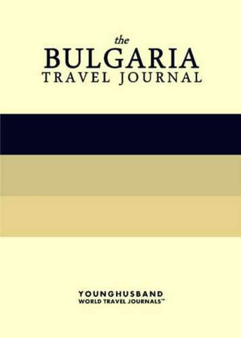The Bulgaria Travel Journal by Younghusband World Travel Journals (ProductiveLuddite.com)