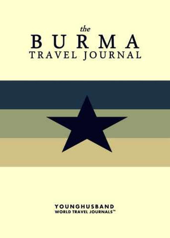 The Burma Travel Journal by Younghusband World Travel Journals (ProductiveLuddite.com)