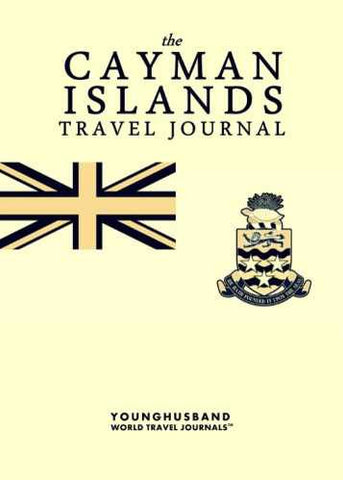 The Cayman Islands Travel Journal by Younghusband World Travel Journals (ProductiveLuddite.com)