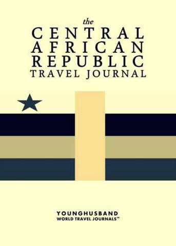 The Central African Republic Travel Journal by Younghusband World Travel Journals (ProductiveLuddite.com)