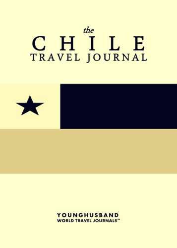 The Chile Travel Journal by Younghusband World Travel Journals (ProductiveLuddite.com)