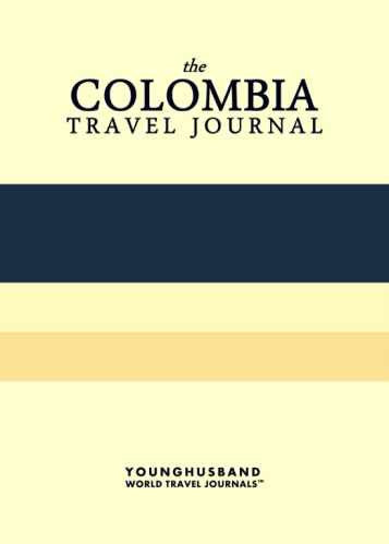 The Colombia Travel Journal by Younghusband World Travel Journals (ProductiveLuddite.com)