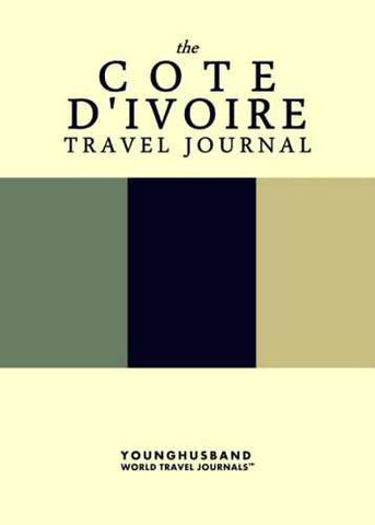 The Cote d'Ivoire Travel Journal by Younghusband World Travel Journals (ProductiveLuddite.com)
