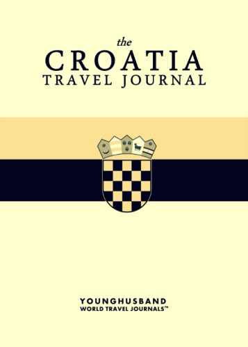 The Croatia Travel Journal by Younghusband World Travel Journals (ProductiveLuddite.com)