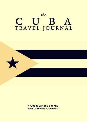 The Cuba Travel Journal by Younghusband World Travel Journals (ProductiveLuddite.com)