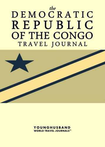 The Democratic Republic of the Congo Travel Journal by Younghusband World Travel Journals (ProductiveLuddite.com)