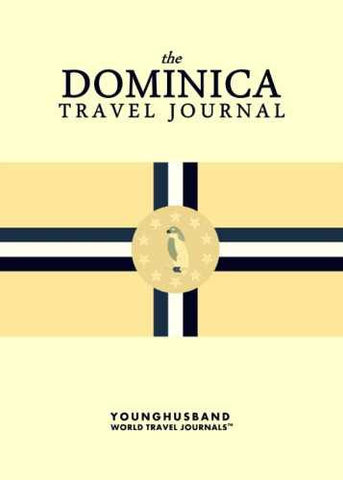 The Dominica Travel Journal by Younghusband World Travel Journals (ProductiveLuddite.com)