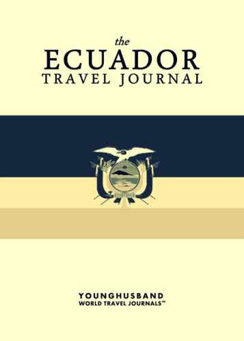 The Ecuador Travel Journal by Younghusband World Travel Journals (ProductiveLuddite.com)