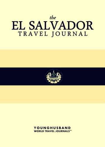 The El Salvador Travel Journal by Younghusband World Travel Journals (ProductiveLuddite.com)