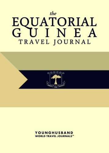 The Equatorial Guinea Travel Journal by Younghusband World Travel Journals (ProductiveLuddite.com)
