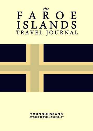 The Faroe Islands Travel Journal by Younghusband World Travel Journals (ProductiveLuddite.com)