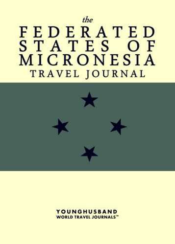 The Federated States of Micronesia Travel Journal by Younghusband World Travel Journals (ProductiveLuddite.com)