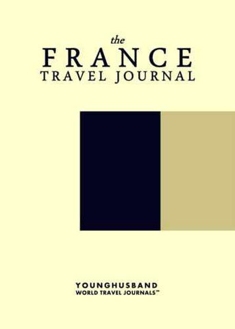 The France Travel Journal by Younghusband World Travel Journals (ProductiveLuddite.com)