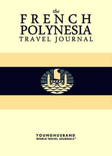 The French Polynesia Travel Journal by Younghusband World Travel Journals (ProductiveLuddite.com)