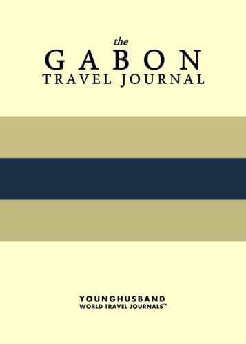 The Gabon Travel Journal by Younghusband World Travel Journals (ProductiveLuddite.com)