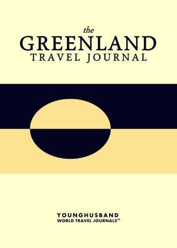 The Greenland Travel Journal by Younghusband World Travel Journals (ProductiveLuddite.com)