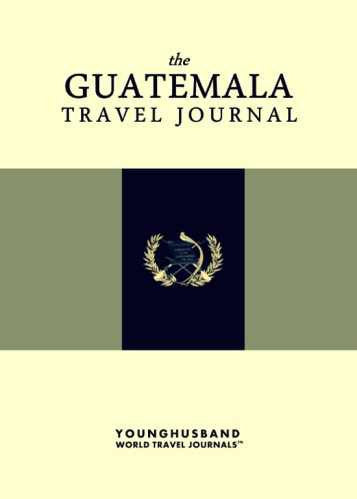 The Guatemala Travel Journal by Younghusband World Travel Journals (ProductiveLuddite.com)