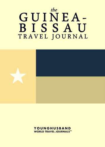The Guinea-Bissau Travel Journal by Younghusband World Travel Journals (ProductiveLuddite.com)