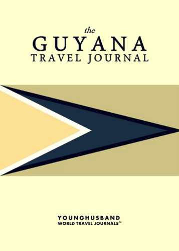 The Guyana Travel Journal by Younghusband World Travel Journals (ProductiveLuddite.com)