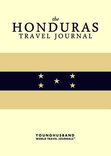 The Honduras Travel Journal by Younghusband World Travel Journals (ProductiveLuddite.com)