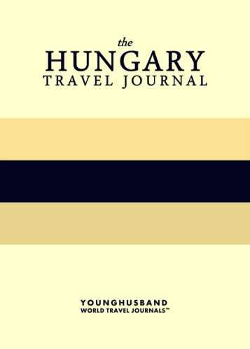 The Hungary Travel Journal by Younghusband World Travel Journals (ProductiveLuddite.com)