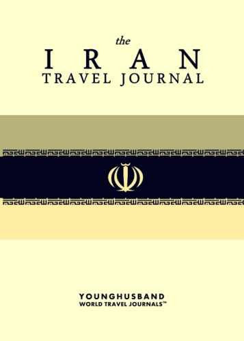The Iran Travel Journal by Younghusband World Travel Journals (ProductiveLuddite.com)