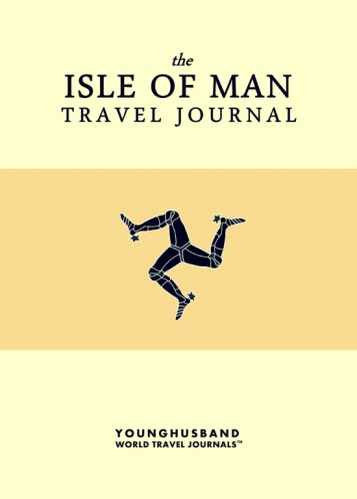 The Isle of Man Travel Journal by Younghusband World Travel Journals (ProductiveLuddite.com)