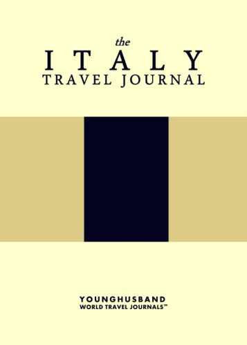 The Italy Travel Journal by Younghusband World Travel Journals (ProductiveLuddite.com)