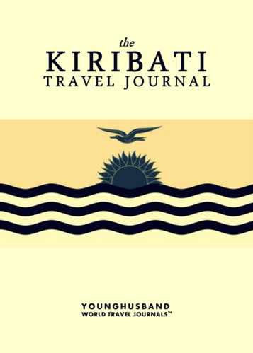 The Kiribati Travel Journal by Younghusband World Travel Journals (ProductiveLuddite.com)