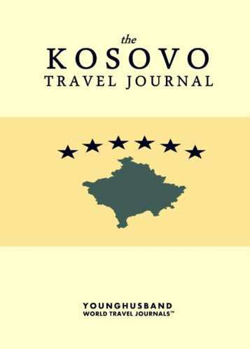 The Kosovo Travel Journal by Younghusband World Travel Journals (ProductiveLuddite.com)