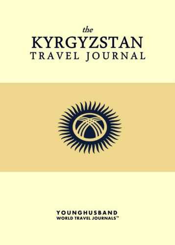 The Kyrgyzstan Travel Journal by Younghusband World Travel Journals (ProductiveLuddite.com)