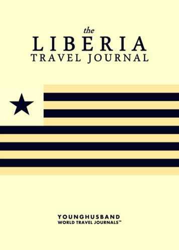 The Liberia Travel Journal by Younghusband World Travel Journals (ProductiveLuddite.com)