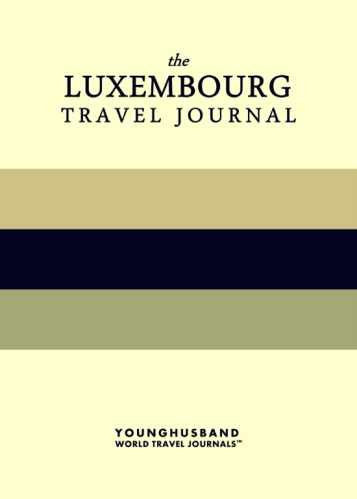 The Luxembourg Travel Journal by Younghusband World Travel Journals (ProductiveLuddite.com)