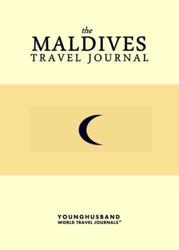 The Maldives Travel Journal by Younghusband World Travel Journals (ProductiveLuddite.com)