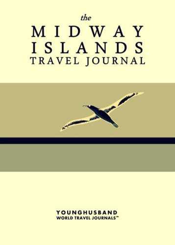 The Midway Islands Travel Journal by Younghusband World Travel Journals (ProductiveLuddite.com)