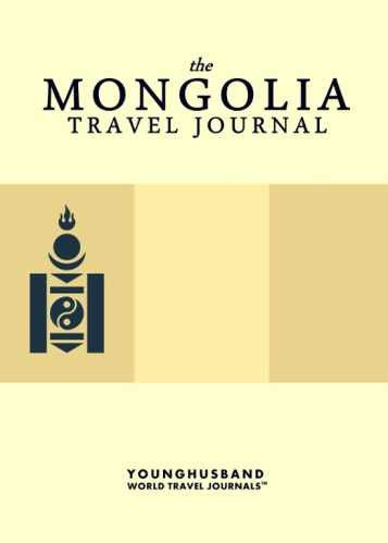 The Mongolia Travel Journal by Younghusband World Travel Journals (ProductiveLuddite.com)