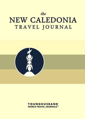 The New Caledonia Travel Journal by Younghusband World Travel Journals (ProductiveLuddite.com)