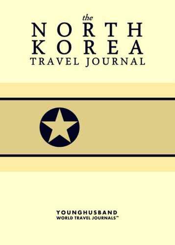 The North Korea Travel Journal by Younghusband World Travel Journals (ProductiveLuddite.com)