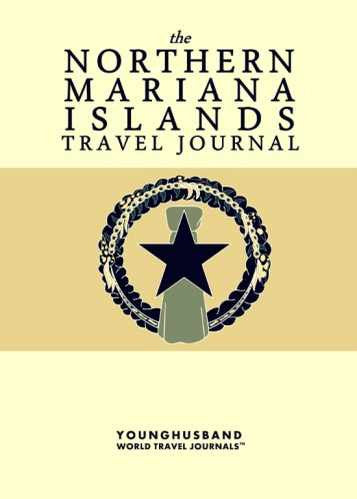 The Northern Mariana Islands Travel Journal by Younghusband World Travel Journals (ProductiveLuddite.com)